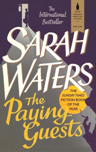 Sarah Waters: The Paying Guests (Virago London 2014)