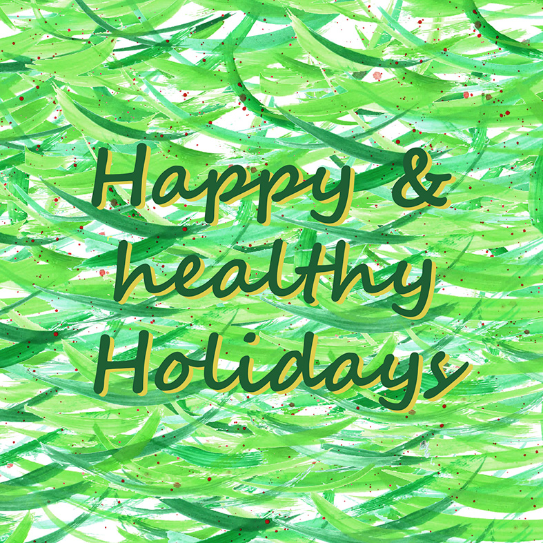 green and red abstract strokes with text: happy and healthy holidays